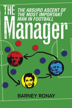 Barney Ronay, The Manager